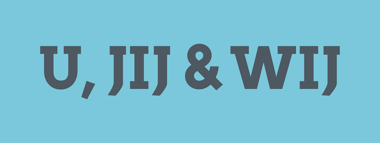 U, JIJ & WIJ
